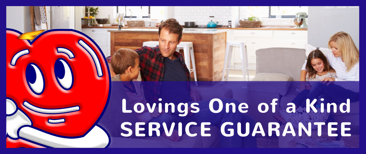 Lovings One of a Kind Service Guarantee!
